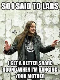 Metal Memes! on Pinterest | Black Metal, Meme and Heavy Metal via Relatably.com