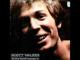 <b>Scott Walker</b> - '<b>Til</b> the band comes in - YouTube