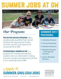 pre college summer jobs next stop gw the office of summer and non degree programs is hiring several positions for the summer these positions include room and board in addition to pay for up to
