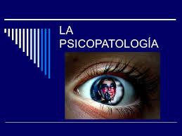 Resultado de imagen de psicopatología