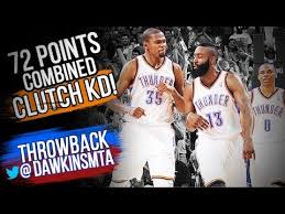 Kevin Durant, Russell Westbrook & James Harden EPiC 72 Pts ...