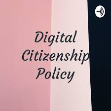 Digital Citizenship Policy