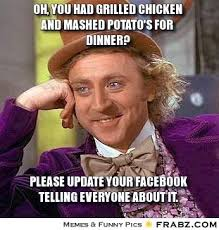 Oh, you had grilled chicken and mashed potato's for dinner ... via Relatably.com