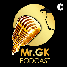 Mr.GK Podcast