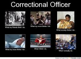 Correctional Officer... - Meme Generator What i do via Relatably.com