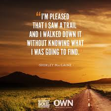 Shirley MacLaine Quote on Trailblazing via Relatably.com