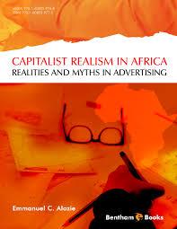 sample capitalist realism in africa realities and myths in sample capitalist realism in africa realities and myths in advertising