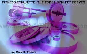 fitness etiquette the top gym pet peeves roxstar fitness gym pet peeves