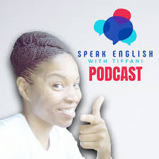 Speak English with Tiffani Podcast