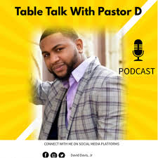 Table Talk With Pastor D