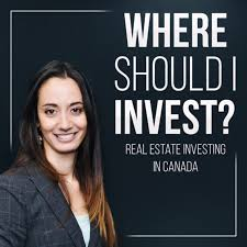 Where Should I Invest? Real Estate Investing in Canada