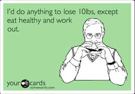 I'd do anything to lose 10 lbs.