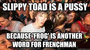 slippy toad is a pussy because 'frog' is another word for ... via Relatably.com