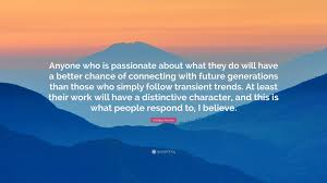 giorgio armani quote anyone who is passionate about what they do giorgio armani quote anyone who is passionate about what they do will have a