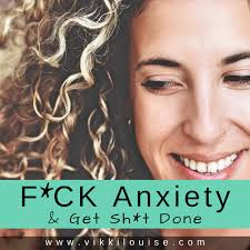 F*CK Anxiety & Get Sh*t Done