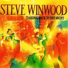 <b>Steve Winwood</b>: <b>Talking</b> Back to the Night