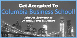 columbia business school archives  pageof accepted  columbia business schoolmba essay tips amp deadlines