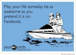 May Your LIfe Someday Be As Awesome As You Pretend It Is On ... via Relatably.com