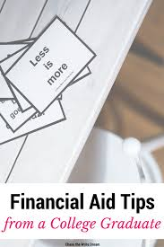 financial aid tips from a former college student financial aid tips from a college graduate all college students should this and understand