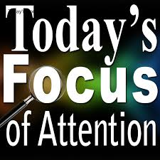 Today's Focus of Attention