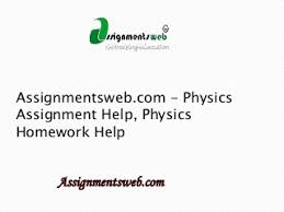 Assignmentsweb com  physics assignment help  physics homework help