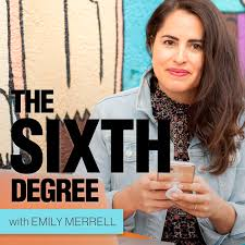The Sixth Degree with Emily Merrell Podcast