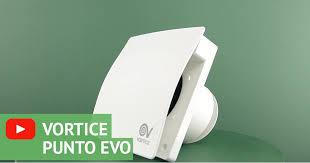 ≋ Видео обзор <b>вытяжного вентилятора Vortice Punto</b> Evo ...
