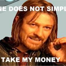 Boromir Is Frugal. by garf - Meme Center via Relatably.com