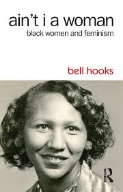 ain t i a w black women and feminism bell hooks ain t i a w black women and feminism bell hooks 9781138821514 books amazon ca