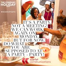 you can survive the company holiday party scarlet communications it s a party not a meeting
