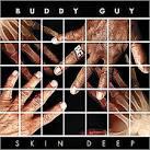 Skin Deep album by Buddy Guy