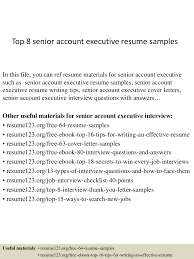 top8senioraccountexecutiveresumesamples 150402024600 conversion gate01 thumbnail 4 jpg cb 1427960801