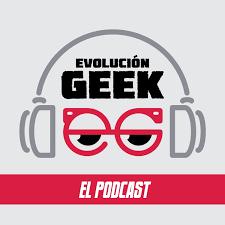 Evolución Geek: El Podcast