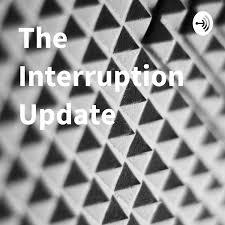 The Interruption Update