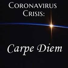 Coronavirus Crisis: Carpe Diem
