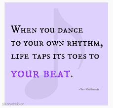 be yourself dance to your own rhythm quote quotables dance