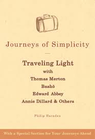 journeys of simplicity traveling light thomas merton bash  journeys of simplicity traveling light thomas merton bash333 edward abbey annie dillard others philip harnden 9781594731815 com books