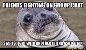 FRIENDS FIGHTING ON GROUP CHAT STARTS FIGHT WITH ANOTHER FRIEND AS ... via Relatably.com