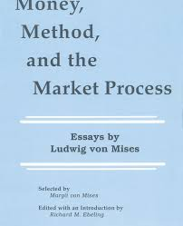 money method and the market process institute