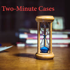 Two-Minute Cases