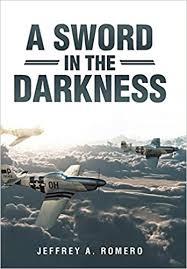 A <b>Sword in the Darkness</b>: Romero, Jeffrey A.: 9781512786538 ...