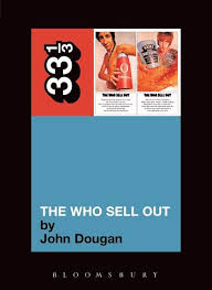 The Who's The <b>Who Sell Out</b> (33 1/3) John Dougan: Continuum