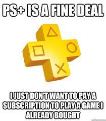 Playstation Plus memes | quickmeme via Relatably.com