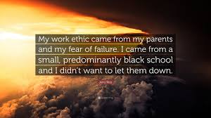 jerry rice quote my work ethic came from my parents and my fear jerry rice quote my work ethic came from my parents and my fear of
