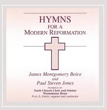james montgomery boice paul s jones hymns for a modern james montgomery boice paul s jones hymns for a modern reformation com music