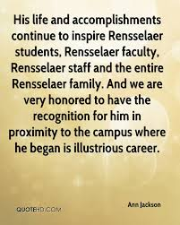 ann jackson quotes quotehd his life and accomplishments continue to inspire rensselaer students rensselaer faculty rensselaer staff and