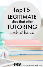best ideas about legitimate online jobs earn top 15 legitimate sites that offer online tutoring jobs