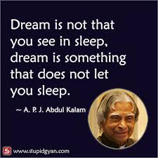 Dream is not that you see in sleep | APJ Abdul Kalam Quote