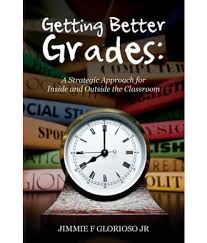 getting better grades a strategic approach for inside and outside getting better grades a strategic approach for inside and outside the classroom