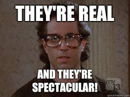 They're real And they're spectacular! - Hipster Seinfeld - quickmeme via Relatably.com